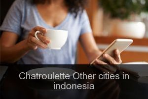 Chatroulette Other cities in indonesia